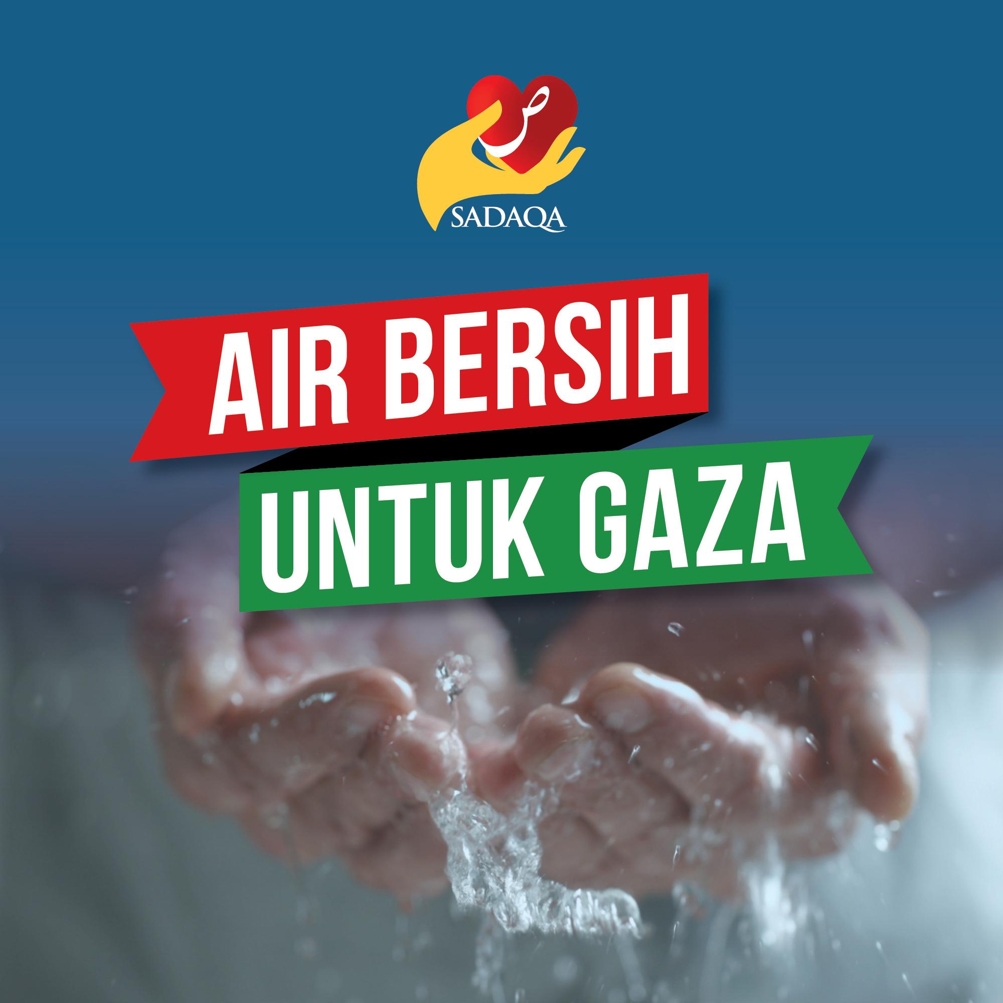AIR BERSIH UNTUK GAZA